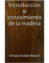 Introducción al conocimiento de la madera (Spanish Edition)