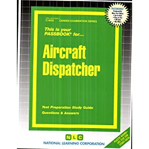 Aircraft Dispatcher (Career Examination Passbooks)