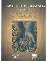 Resistencia, permanencia y cambio / Resistance, Continuity and Change: Estrategias Campesinas De Vida En El Poniente De Morelos