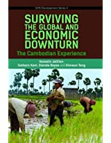 Surviving the Global Financial and Economic Downturn: The Cambodia Experience