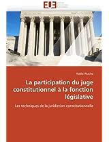 La Participation Du Juge Constitutionnel a la Fonction Legislative (Omn.Univ.Europ.)
