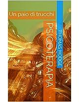 psicoterapia: Un paio di trucchi (Italian Edition)