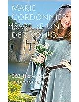 Isabelle und der König: BsB_Historischer Liebesroman (Die Isabelle-Romane 4) (German Edition)