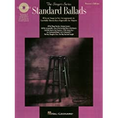 Standard Ballads: 10 Great Songs in New Arrangements in Carefully Chosen Keys Especially for Singers : Women's Edition (The Singer's Series)