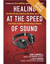 Healing at the Speed of Sound Deluxe: How What We Hear Transforms Our Brains and Our Lives