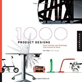 1000 Product Designs: Form, Function, and Technology from Around the WorldEric Chan�ɂ��