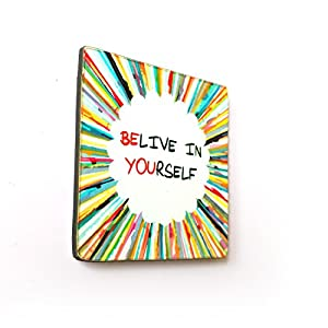 The Little Things Believe In Yourself - Fridge Magnet