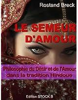 LE SEMEUR D'AMOUR (annoté, illustré) (Amour & Erotisme)