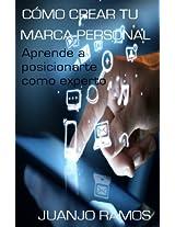 Cómo crear tu marca personal. Aprende a posicionarte como experto (Spanish Edition)