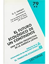 El Futuro Ecologico de Un Continente: Una Vision Prospectiva de La America Latina: 0