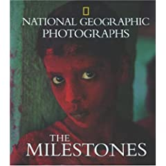 National Geographic Photographs: The Milestones