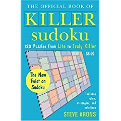 【クリックで詳細表示】The Official Book of Killer Sudoku: 120 Puzzles from Lite to Truly Killer: Steve Arons: 洋書