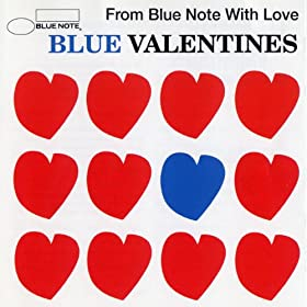 Blue Valentines - From Blue Note With Love