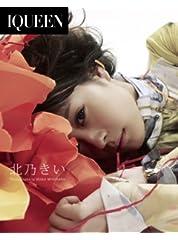 "IQUEEN Vol.9 北乃きい ""DRY FLOWER"