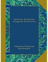 Specimen Juridicum Inaugurale De Divortio