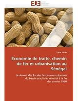 Economie de Traite, Chemin de Fer Et Urbanisation Au Senegal