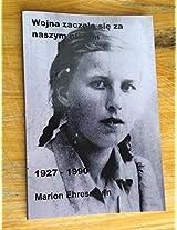 Wojna zaczela sie za naszym plotem: 1927 - 1990