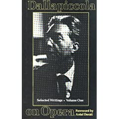 Dallapiccola on Opera: Selected Writings of Luigi Dallapiccola (Musicians on Music)