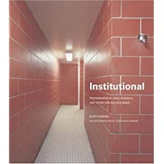 Institutional: Photographs of Jails, Schools, And Other Chicago Buildings (Center Books on Chicago and Environs)