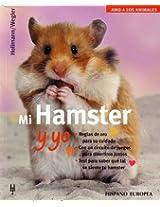 Mi Hamster y yo/ Me and My Hamster (Amo a Los Animales / I Love My Animals)