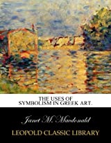 The uses of symbolism in Greek art.