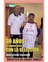 30 años (y alguno más) con la Selección (Biblioteca del basket Zona131)