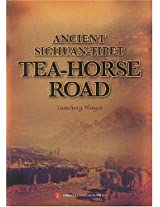 Ancient Sichuan-Tibet: Tea-horse Road