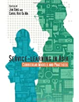 Service-Learning in Asia - Curricular Models and Practices