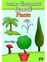 Disegno per Bambini: Come Disegnare Fumetti - Piante (Imparare a Disegnare Vol. 14) (Italian Edition)