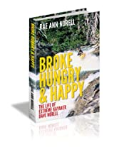 Broke, Hungry, and Happy: The Life of Extreme Kayaker, Dave Norell