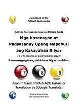 Mga Kasanayan at Pagsasanay Upang Mapabuti ang Kakayahan Bilyar: Paano maging isang dalubhasa bilyar manlalaro