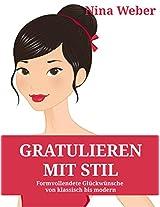 Gratulieren mit Stil: Formvollendete Glückwünsche - von klassisch bis modern (German Edition)