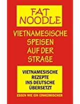 'FAT NOODLE' VIETNAMESISCHE SPEISEN AUF DER STRAßE (German Edition)