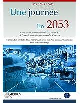 Une journée en 2053: Actes de l'Université d'été 2013 de GS1, à l'occasion des 40 ans du code à barres (French Edition)