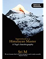 Apprenticed to a Himalayan Master: A Yogi's Autobiography