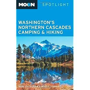 【クリックで詳細表示】Moon Spotlight Washington's Northern Cascades Camping & Hiking (Moon Spotlight Series): Tom Stienstra, Scott Leonard: 洋書