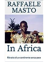 In Africa: Ritratto di un continente senza pace