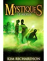 Mystiques,Tome 3 : Le Nexus (French Edition)
