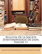 Bulletin de La Socit D'Anthropologie de Lyon, Volume 11