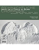 Unto Us a Child Is Born: Choral Music for Christma