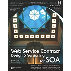 Web Service Contract Design and Versioning for SOA (Prentice Hall Service-Oriented Computing Series from Thomas ERL)