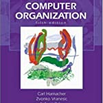 Computer Organization Fifth edition (Carl Hamacher, Zvonko Vranesic Safwat Zaky)