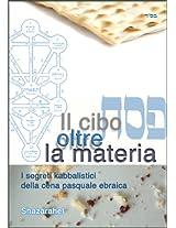 Il cibo oltre la materia - I segreti kabbalistici della cena pasquale ebraica