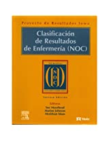 Clasificacion De Resultados De Enfermeria (Noc)/nursing Outcomes Classification
