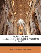Frammande Religionsurkunder, Volume 2, Part 1