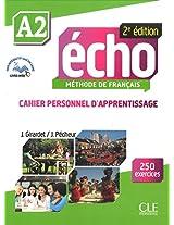 Echo (Nouvelle Version): Cahier Personnel D'apprentissage + Cd-audio + Livre-web A2 2e Edition