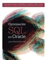 Optimización SQL en Oracle: Una guía práctica, detallada y completa sobre cómo implementar y explotar bases de datos Oracle de forma eficiente.
