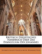 Kritisch Exegetisches Handbuch Uber Das Evangelium Des Johannes