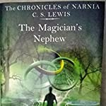 The Magician's Nephew - C S Lewis - Chronicles of Narnia book 1