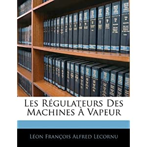 Les Regulateurs Des Machines a Vapeur